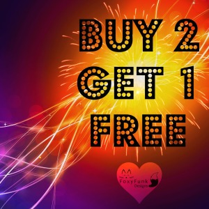 Buy 2 Get One FREE ~ foxyfunk designs